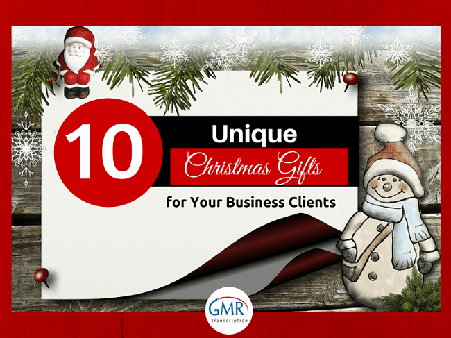 10 Unique Christmas Gifts for Your Business Clients [Slideshare]