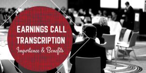 Earnings Call Transcription - Importance & Benefits