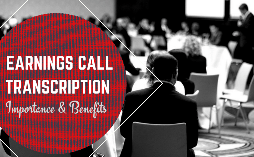 Earnings Call Transcription – Importance & Benefits
