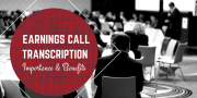 Earnings Call Transcription - Importance & Benefits