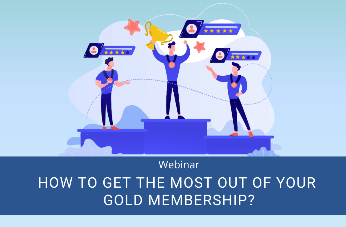 Webinar – How to make the most out of your Gold Membership