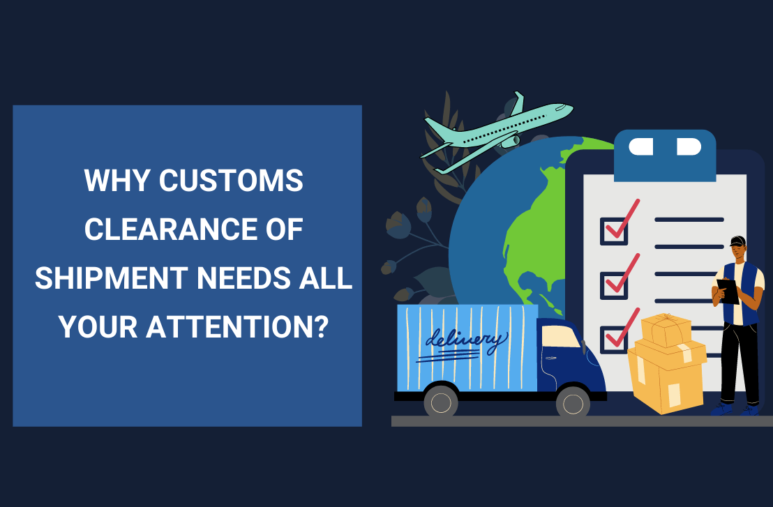 Why Customs Clearance needs all your attention?