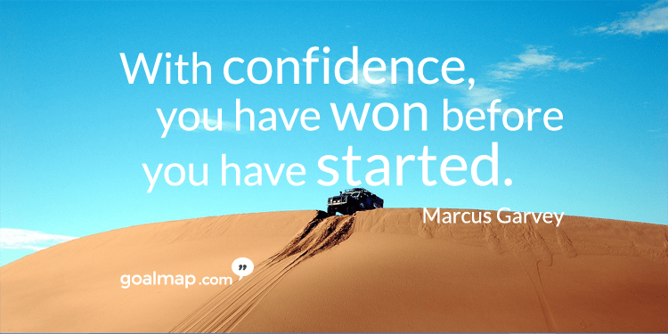 With confidence, you have won before you have started - Motivational quote