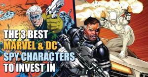 spy-characters-300x157 The 3 Best Marvel & DC Spy Characters to Invest In