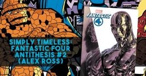 032221F_FFAntithesis2-300x157 Simply Timeless: Fantastic Four Antithesis #2 (Alex Ross)