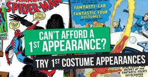 1st-Costume-300x157 Can't Afford a 1st Appearance? Try 1st Costume Appearances