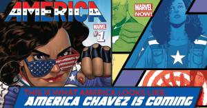 America-300x157 This is What America Looks Like: America Chavez is Coming
