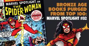 Bronze-Age-300x157 Bronze Age Books Purged from Top 100: Marvel Spotlight #32