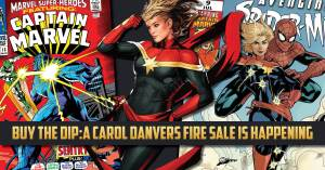 Buy-the-Dip-300x157 Buy the Dip: A Carol Danvers Fire Sale is Happening