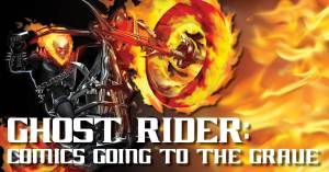 Ghost-rider-300x157 Ghost Rider: Comics Going to the Grave