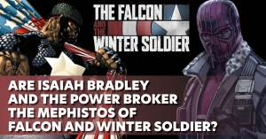 Isaiah-Bradley-300x157 Are Isaiah Bradley & the Power Broker the Mephistos of Falcon and Winter Soldier?