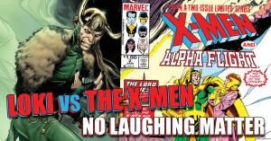 Loki-300x157 Loki vs the X-Men - No Laughing Matter
