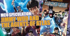 MCU-spec-300x157 MCU Speculation: Jimmy Woo and the Agents of Atlas