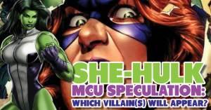 She-Hulk-300x157 She-Hulk MCU Speculation: Which Villain(s) Will Appear?