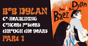 bob-Dylan-1-300x157 Bob Dylan Co-Headlining Concert Posters Through The Years - Part 1