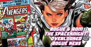 033021A-300x157 Rogue & Rom the Spaceknight: Overlooked Rogue Keys