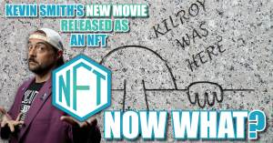 041621E-300x157 Kevin Smith: New Movie Released as an NFT; Now What?