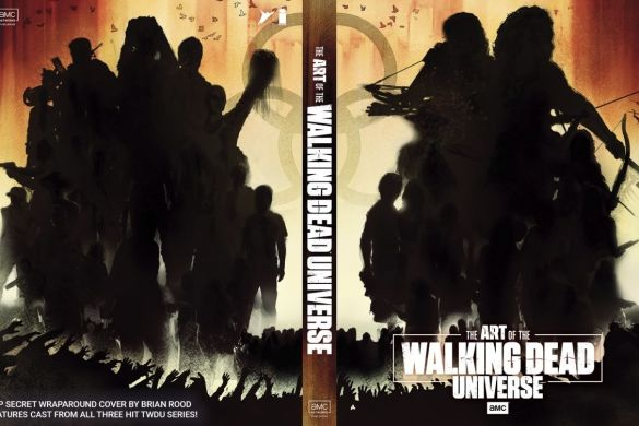 AoTWDU_solicit_covers_and_interiors-2_c6815a0147f8285e3b5042ebb3626151 THE ART OF AMC'S THE WALKING DEAD UNIVERSE arrives this September