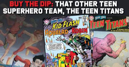 Buy-the-Dip-300x157 Buy the Dip: That Other Teen Superhero Team, the Teen Titans