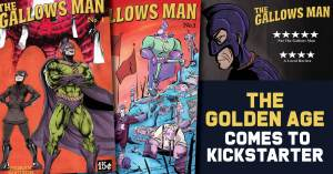 Golden-Age-Comes-300x157 The Golden Age Comes to Kickstarter: The Gallows Man