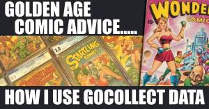 Golden-300x157 Golden Age Comic Advice.....  How I Use GoCollect Data