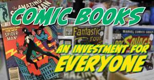 Investment-300x157 Comic Books: An Investment for Everyone