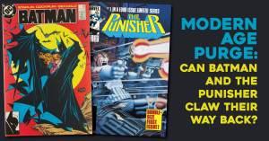 Modern-300x157 Modern Age Purge: Can Batman & The Punisher Claw Back?