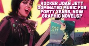 051421F-300x157 Rocker Joan Jett is a Force in Music; Now Graphic Novels?