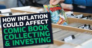052821A-300x157 How Inflation Could Affect Comic Book Collecting & Investing