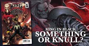 Knull-300x157 King in Black - Something or Knull?