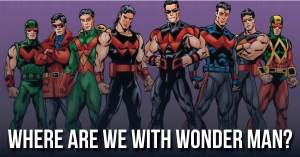Where-are-we-with-300x157 Where Are We With Wonder Man?