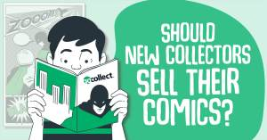 062121C-300x157 Should New Collectors Sell Their Comic Books?