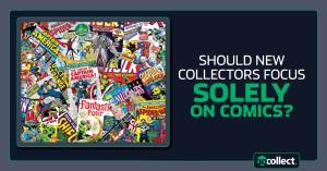 072121A-300x157 Should New Collectors Focus Solely on Comics?