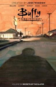 Buffy_v6_SC_Cover-195x300 ComicList Previews: BUFFY THE VAMPIRE SLAYER VOLUME 6 SECRETS OF THE SLAYER TP