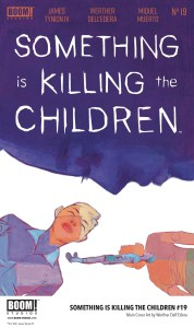 SomethingKillingChildren_019_Cover_A_Main_PROMO-2-178x300 First Look at SOMETHING IS KILLING THE CHILDREN #19 from BOOM! Studios
