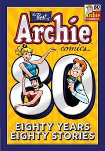 TheBestOfArchieComics_80Years80Stories_Cover_Lucey-210x300 ComicList Previews: THE BEST OF ARCHIE COMICS EIGHTY YEARS EIGHTY STORIES TP