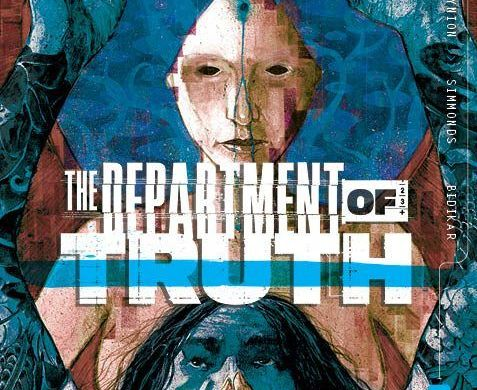 DeptofTruth-2ndP-11_c6815a0147f8285e3b5042ebb3626151 THE DEPARTMENT OF TRUTH honestly returns with six second printings
