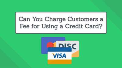 Can You Charge Customers a Fee for Using a Credit Card ...