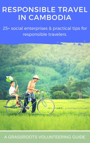 Responsible Travel Guide to Cambodia: 25+ Social Enterprises for Travelers
