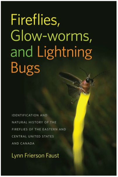 Fireflies, Glow Worms, and Lightning Bugs: Identification and Natural History of the Fireflies of the Eastern and Central United States and Canada