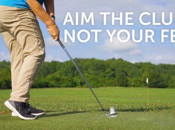Aim The Club, Not Your Feet