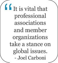 It is vital that professional associations and member organizations take a stance on global issues.
