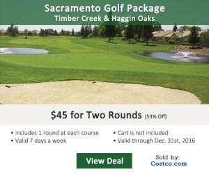 Costco Online Special - Sacramento Timber Creek & Haggin Oaks