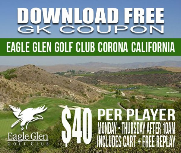 Eagle Glen Golf Club Corona California GK Coupon