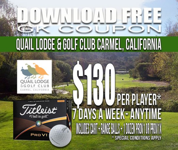 Quail Lodge & Golf Club Carmel California GK Coupon & Tee Time Special
