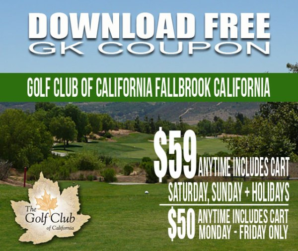 Golf Club of California Fallbrook California GK Coupon