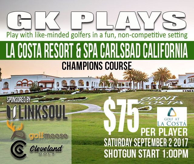 GK Plays La Costa Resort & Spa (CHAMPIONS) SATURDAY September 2 2017 1:00PM Shotgun Start