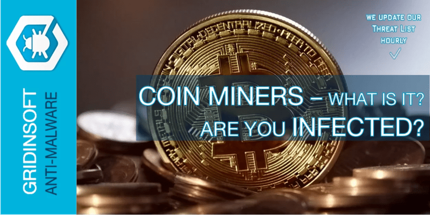 Coin Miners - What is it? How to know that you are infected?
