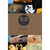 Photo de nature - 52 défis, de Ross Hoddinot et Ben Hall