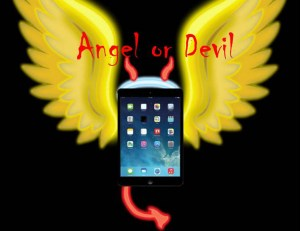 iPad Angel or Devil